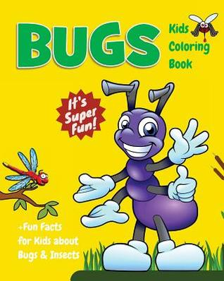Bugs Kids Coloring Book +fun Facts for Kids about Bugs & Insects ...
