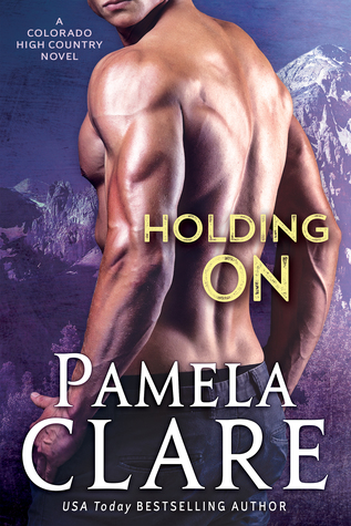Holding On (Colorado High Country, #6)