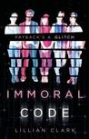 Immoral Code by Lillian  Clark