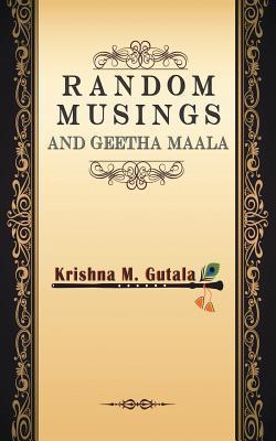 Random Musings and Geetha Maala