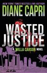 Wasted Justice (Justice #4)