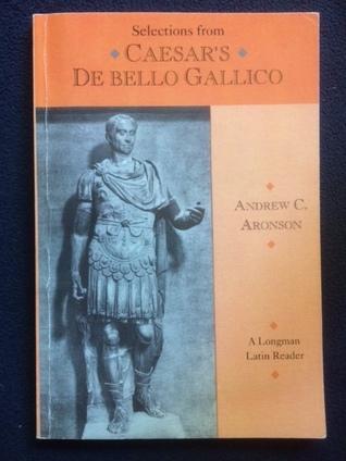 Selections From Caesar's De Bello Gallico