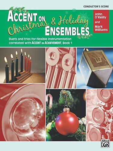 Accent on Christmas and Holiday Ensembles (Conductor's Score): Duets and Trios for Flexible Instrumentation Correlated with Accent on Achievement, Book 1