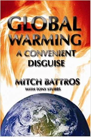 Global Warming--A Convenient Disguise