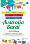 Berlibur, Berburu Beasiswa, Belajar, Bekerja dan Bermukim di Australia Barat