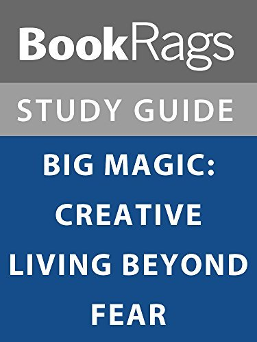 Summary & Study Guide: Big Magic: Creative Living Beyond Fear