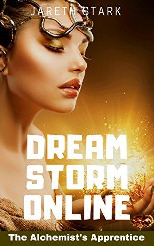 The Alchemist's Apprentice: Dream Storm Online Book 3