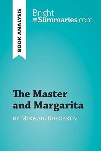 The Master and Margarita by Mikhail Bulgakov (Book Analysis): Detailed Summary, Analysis and Reading Guide (BrightSummaries.com)