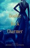 Double Back Charmer: A Novella