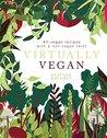 Virtually Vegan: All-vegan recipes with a non-vegan twist