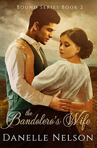 The Bandolero's Wife: A Time Travel Romance (Bound Book 2)