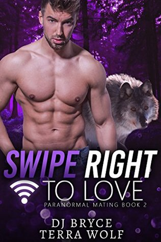 Swipe Right for Love (Paranormal Mating Series, #2)