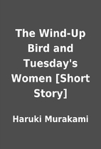 The Windup Bird and Tuesday's Women