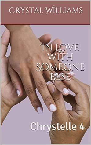 In Love with Someone Else (Chrystelle #4)