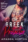 Her Greek Protector ( A Billionaire Second Chance Romance Collection)