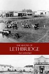 The History of Lethbridge