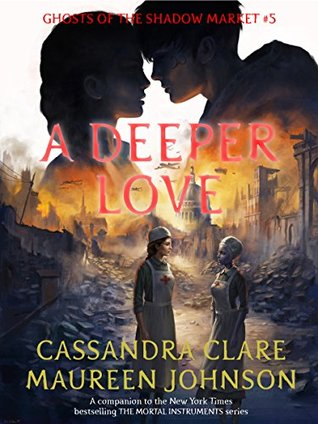 A Deeper Love (Ghosts of the Shadow Market #5)