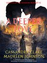 A Deeper Love (Ghosts of the Shadow Market Book 5)
