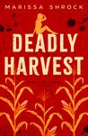 Deadly Harvest by Marissa Shrock