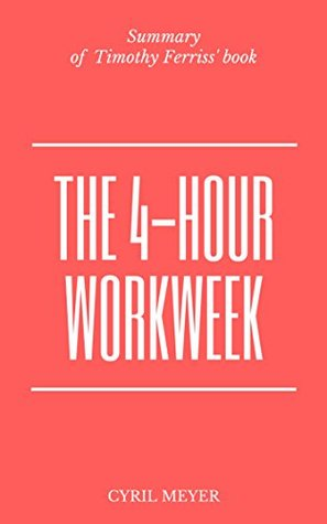 Summary of The 4-Hour Workweek by Timothy Ferriss