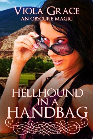 Hellhound in a Handbag (An Obscure Magic, #8)