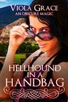 Hellhound in a Handbag (An Obscure Magic, #8)