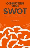 Conducting Your SWOT: A Guide to Reviewing Your Strengths, Weaknesses, Opportunties and Threats
