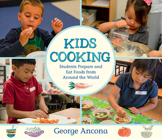 Kids Cooking by George Ancona