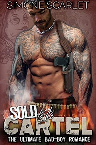 Sold to the Cartel: The Ultimate Bad-Boy Romance