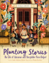 Planting Stories by Anika Aldamuy Denise