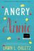 Angry Annie by Dawn L. Chiletz
