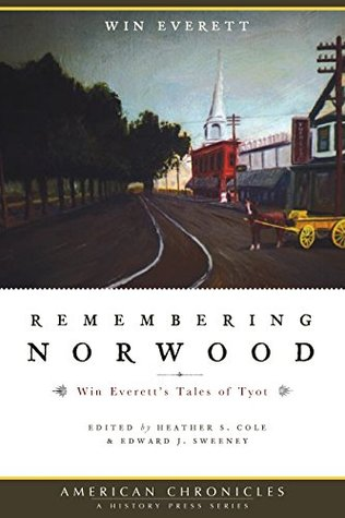 Remembering Norwood: Win Everett's Tales of Tyot