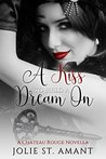 A Kiss To Build a Dream On (That Voodoo That You Do Book 3)