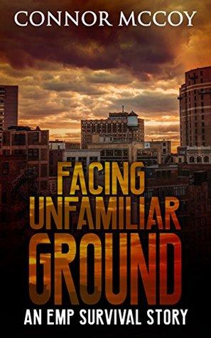 Facing Unfamiliar Ground: An EMP survival story (The Hidden Survivor #3)