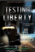 Testing Liberty (Chasing Li...