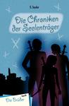 Die Brüder (Die Chroniken der Seelenträger #3)
