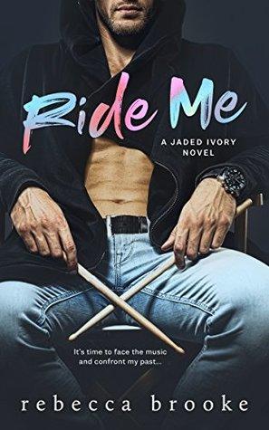 Ride Me (Jaded Ivory #2)