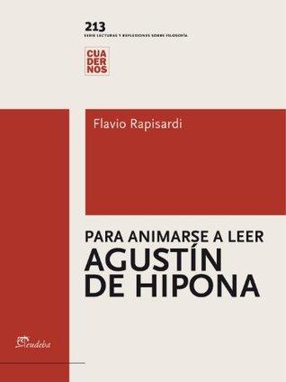 Para animarse a leer Agustín de Hipona (Cuadernos)