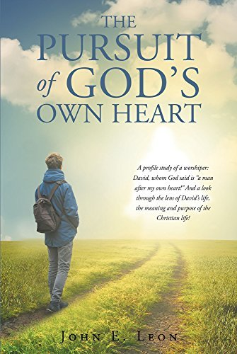 The Pursuit of God's Own Heart: A profile study of a worshiper: David, whom God said is a man after my own heart! And a look through the lens of David's life, the meaning and purpose of the Christia