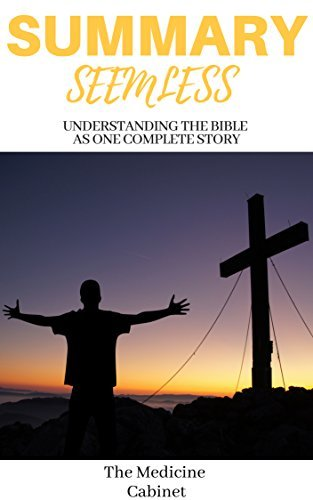 Summary: Seamless Understanding The Bible As One Complete Story