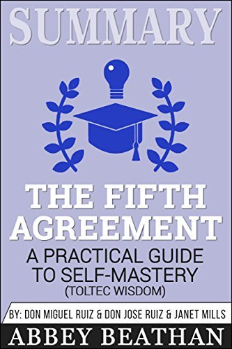 Summary: The Fifth Agreement: A Practical Guide to Self-Mastery
