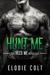 Hunt Me (The Heed Me Novellas, #3)