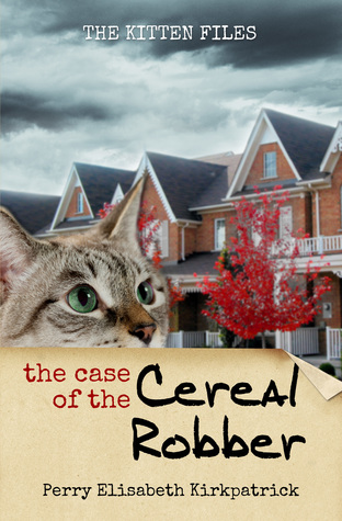 The Case of the Cereal Robber (The Kitten Files, #3)