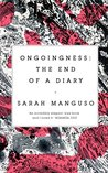 Ongoingness by Sarah Manguso