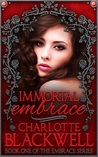 Immortal Embrace, Embrace Series Book 1