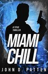 Miami Chill (Titus South Florida Mystery Thriller Series Book 2) by John D. Patten