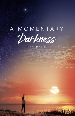 A Momentary Darkness by Nikki  Martin