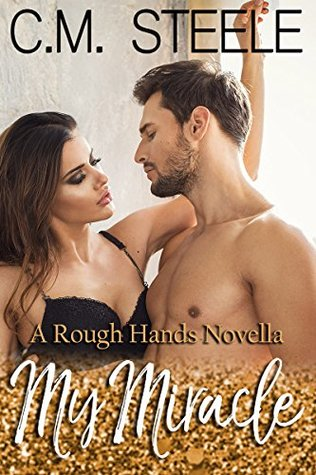 My Miracle (A Rough Hands Novella Book 1) by C.M. Steele
