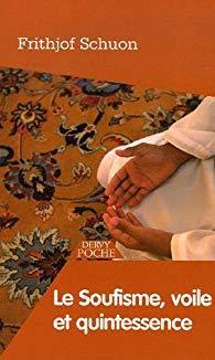 Le soufisme, voile et quintessence