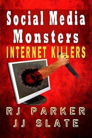 Social Media Monsters: Killers Who Target Victims on the Internet: Facebook, Craigslist